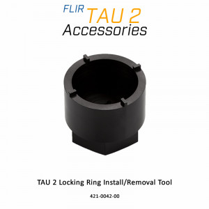 FLIR Tau WFOV Lens Mount - Locking Ring Install / Removal Tool